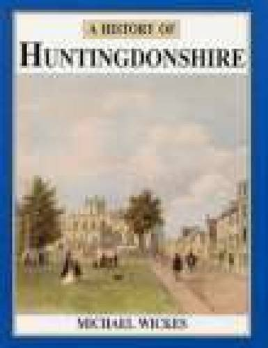 A History of Huntingdonshire (Darwen County History Series) (The Darwen county history - Wickes.co.uk