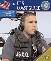 The U.S. Coast Guard (America's Armed Forces)