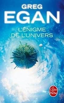 L'Enigme de l'univers par Egan