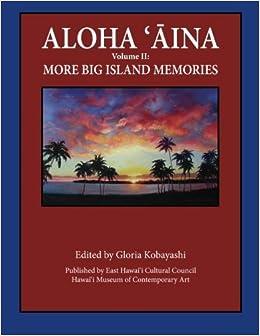 Aloha Aina Vol II: More Big Island Memories: Black and White Content by Gloria Kobayashi (2014-11-22)