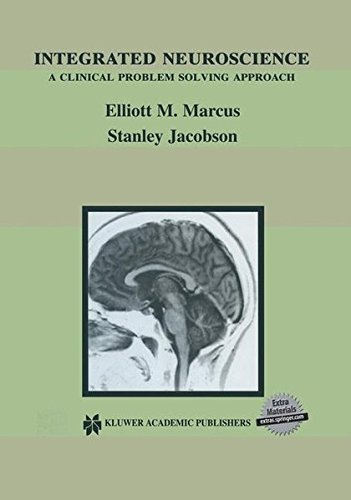 Integrated Neuroscience: A Clinical Problem Solving Approach