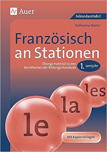 Französisch an Stationen: Übungsmaterial zu den Kernthemen der ...