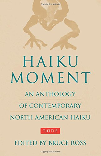 Haiku Moment: An Anthology of Contemporary North American Haiku by Brand: Tuttle Publishing