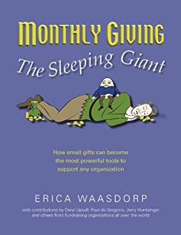 Monthly Giving - The Sleeping Giant: How Small Gifts Can Become Powerful Tools to Support any Organization by [Waasdorp, Erica]