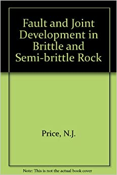 Fault and Joint Development in Brittle and Semi-brittle Rock
