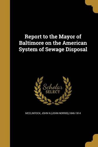Report to the Mayor of Baltimore on the American System of Sewage Disposal