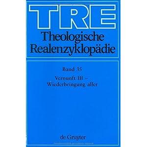 Theologische Realenzyklopadie: Vernunft III - Wiederbringung Aller (German Edition) Gerhard Muller