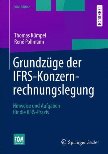 Grundzüge der IFRS-Konzernrechnungslegung: Hinweise und Aufgaben für die IFRS-Praxis (FOM-Edition) Taschenbuch – 12. Dezember 2013 Thomas Kümpel René Pollmann Springer Gabler 3658037822