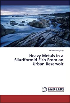 Book Heavy Metals in a Siluriformid Fish From an Urban Reservoir