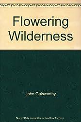 Flowering wilderness (The Forsyte chronicles)