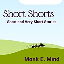 Short Shorts: Short and Very Short Stories
