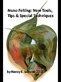 Nuno Felting: New Tools, Tips & Special Techniques