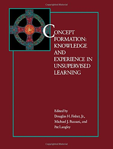 Concept Formation: Knowledge and Experience in Unsupervised Learning (Morgan Kaufmann Series in Machine Learning)