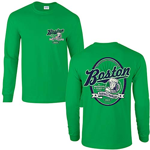 Boston Baseball Fans. A Drinking Town with a Baseball Problem Green T-Shirt (Sm-5X) (Long Sleeve, Large) (Ornament Cap Baseball Sox)