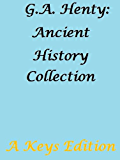 G.A. Henty: Ancient History Collection