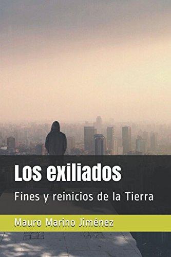 Los exiliados: Fines y reinicios de la Tierra (Spanish Edition)