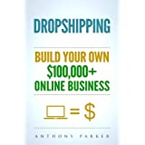 Dropshipping: How To Make Money Online & Build Your Own $100,000+ Dropshipping Online Business, Ecommerce, E-Commerce, Shopif