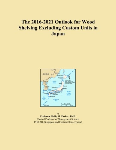 Price comparison product image The 2016-2021 Outlook for Wood Shelving Excluding Custom Units in Japan