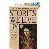 img - for The Stories We Live by: Personal Myths and the Making of the Self book / textbook / text book
