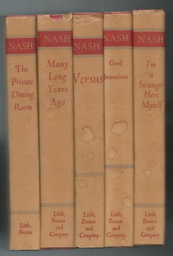 Ogden Nash Collection of Books - COLLECTABLE ITEMS (Versus, I'm a Stranger Here Myself, Good Intentions, Many Long Years Ago, The Private Dining Room) (Room Dining Nash Private Ogden)