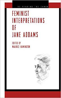 Book Feminist Interpretations of Jane Addams (Re-Reading the Canon) (2010-07-27)