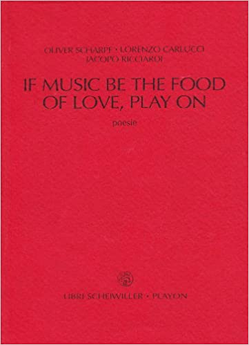 IF MUSIC BE THE WOOD OF LOVE, PLAY ON