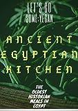 Ancient Egyptian Kitchen: The Oldest Historian