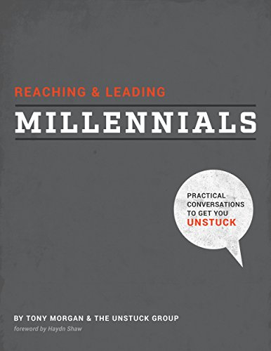 Reaching & Leading Millennials: Practical Conversations to Get You Unstuck