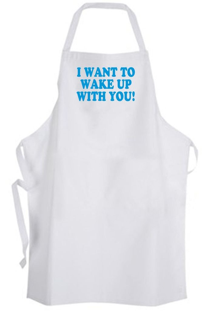 I Want to Wake Up With You! Adult Size Apron - Love Dating Wedding Cute Quote