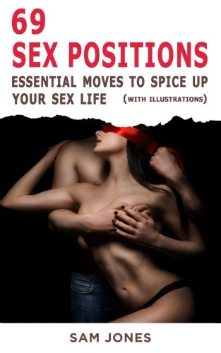 69 Sex Positions. Essential Moves to Spice Up Your Sex Life (with illustrations)