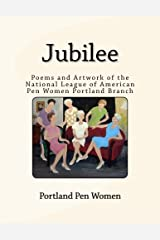 Jubilee: Poems and Artwork of the National League of American Pen Women Portland Branch Paperback