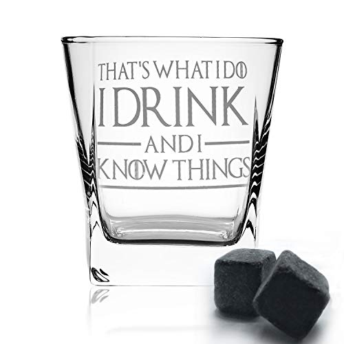 (Thats What I Do I Drink and I Know Things, Premium Game of Thrones Whiskey Glass, 10.6OZ Whiskey Glass with 2 Whiskey Stones, Great Gift for Game Of Thrones Fans)