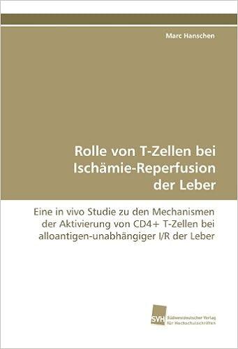 Rolle von T-Zellen bei Ischämie-Reperfusion der Leber: Eine in vivo ...