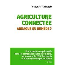 Agriculture connectée. Arnaque ou remède ? (ESSAIS)