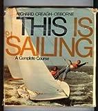 This Is Sailing, Richard Creagh-Osborne, 0914814001