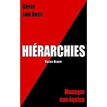 Hiérarchies : Gérer son boss / Manager son équipe (French Edition)