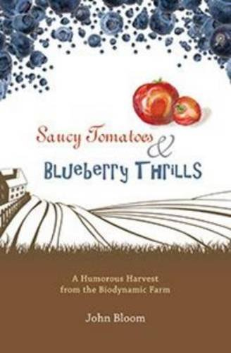 Saucy Tomatoes and Blueberry Thrills: A Humorous Harvest from the Biodynamic Farm