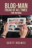 Blog-Man Freak of All Times: Full Version