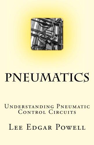 Pneumatics: Understanding Pneumatic Control Circuits