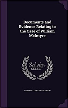 Documents and Evidence Relating to the Case of William McIntyre