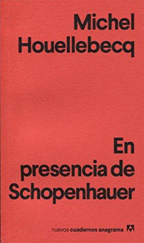 En presencia de Schopenhauer (Anagrama) (Spanish Edition)