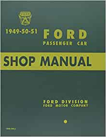 ford passenger car shop manual 1949 50 51. Black Bedroom Furniture Sets. Home Design Ideas