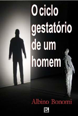 Amazon.com: O ciclo gestatório de um homem (Portuguese Edition) eBook