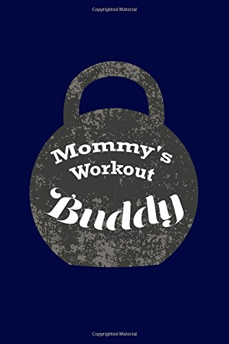 Mommy's Workout Buddy: New Baby Pregnancy Writing Journal Lined, Diary, Notebook for Women (Nu Baby Swag) (Volume 14) ebook