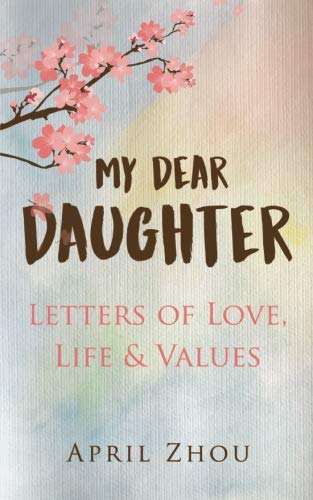 MY DEAR DAUGHTER Letters of Love, Life & Values