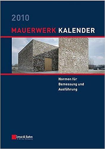 Mauerwerk-Kalender 2010: Normen für Bemessung und Ausführung (Mauerwerk-Kalender (VCH) *) (German Edition)
