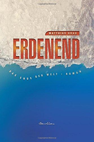 Matthias Grau, Erdenend – Das Ende der Welt