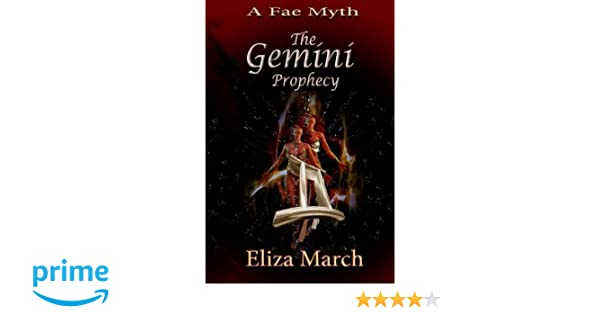 The Gemini Prophecy: A Fae Myth (Volume 1): Eliza March: 9781546906605: Amazon.com: Books