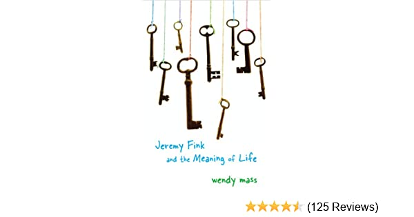 Jeremy fink and the meaning of life wendy mass 9780316058292 jeremy fink and the meaning of life wendy mass 9780316058292 amazon books fandeluxe Images