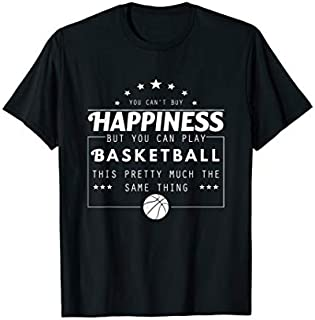 You Can't Buy Happiness But Can Play Basketball T-shirt | Size S - 5XL